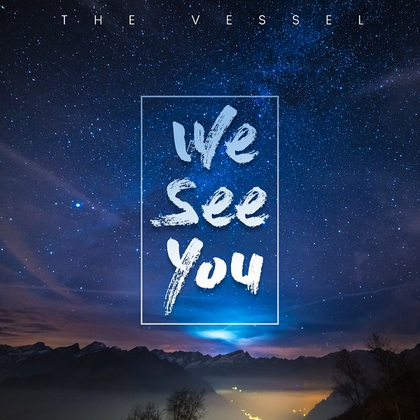 We See You - The Vessels
