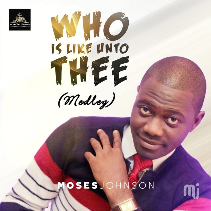 Who is Like unto - Thee Moses