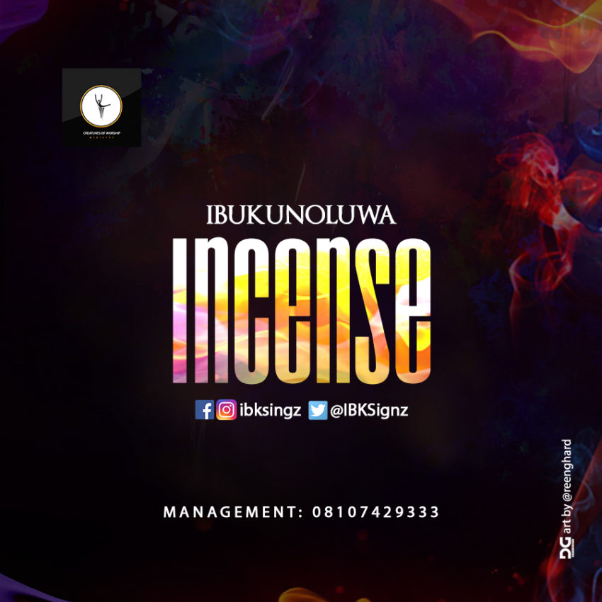 IbukunOluwa Offers New Worship Song 'INCENSE' [Free Download