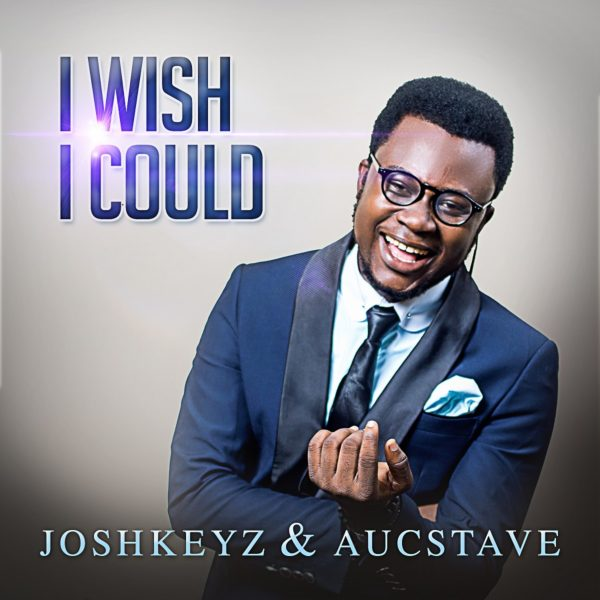 Joshkeyz & Aucstave - I Wish I Could