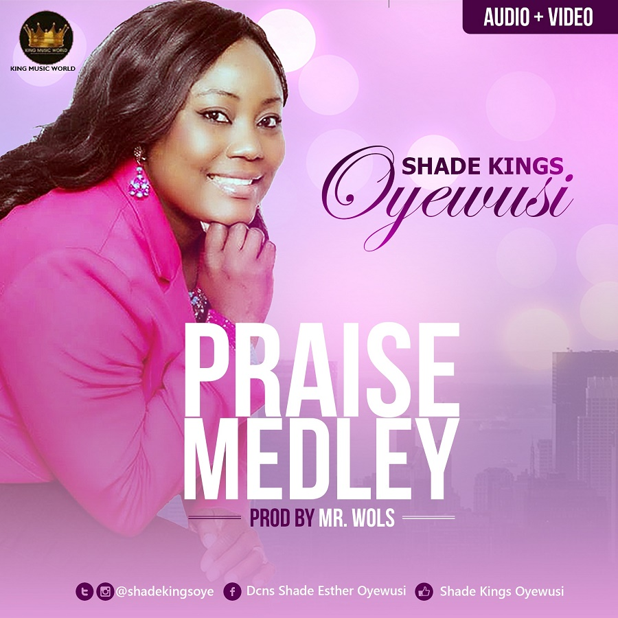 Shade Kings Praise Medley