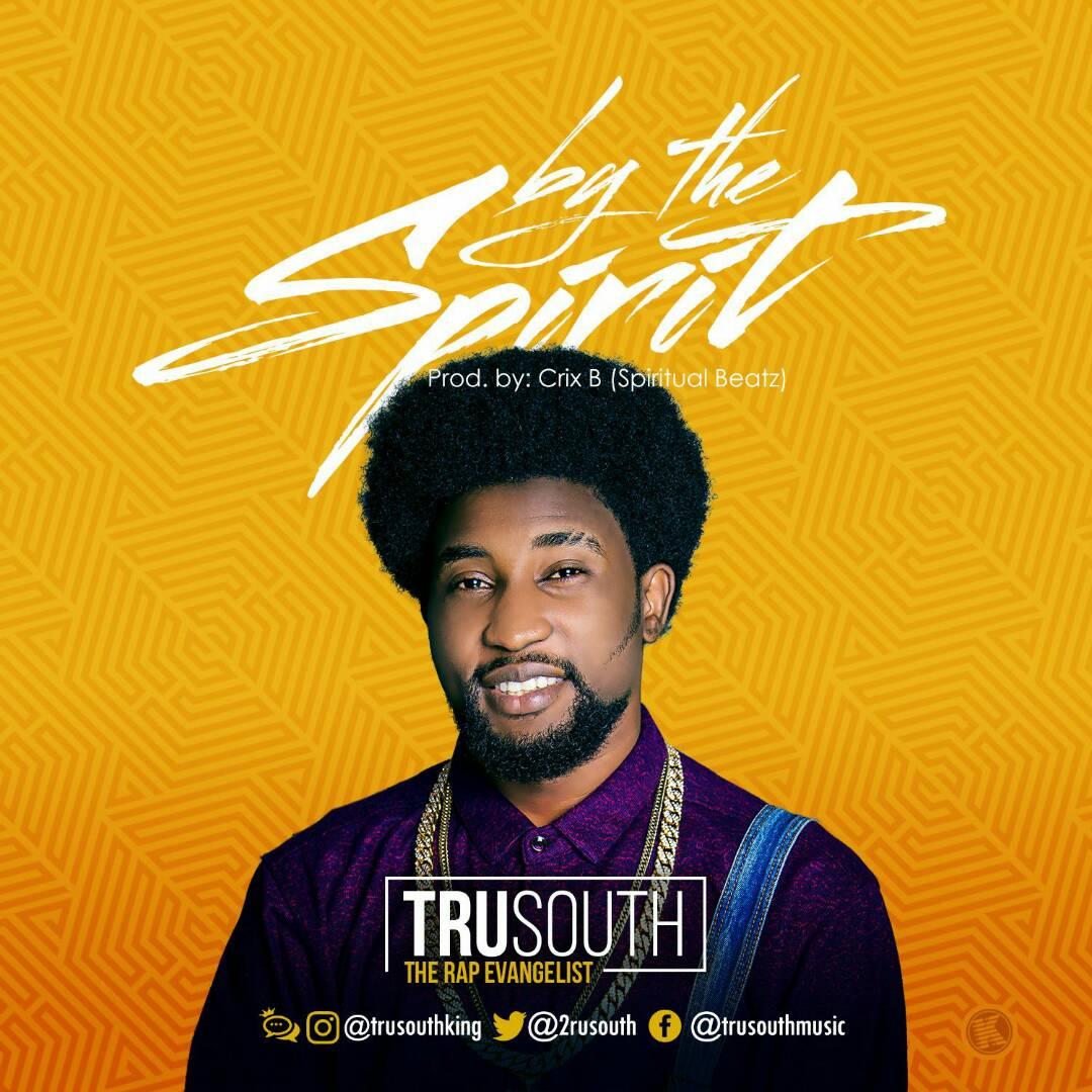 MUSiC :: Tru South – By The Spirit [FREE Download] | Gmusicplus com