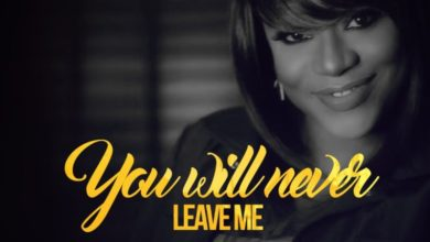 Photo of MusiC :: Ibitayo Jeje – 'You Will Never Leave Me'