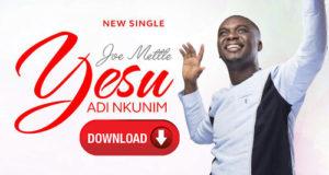 Joe Mettle - Yesu Adi Nkunim