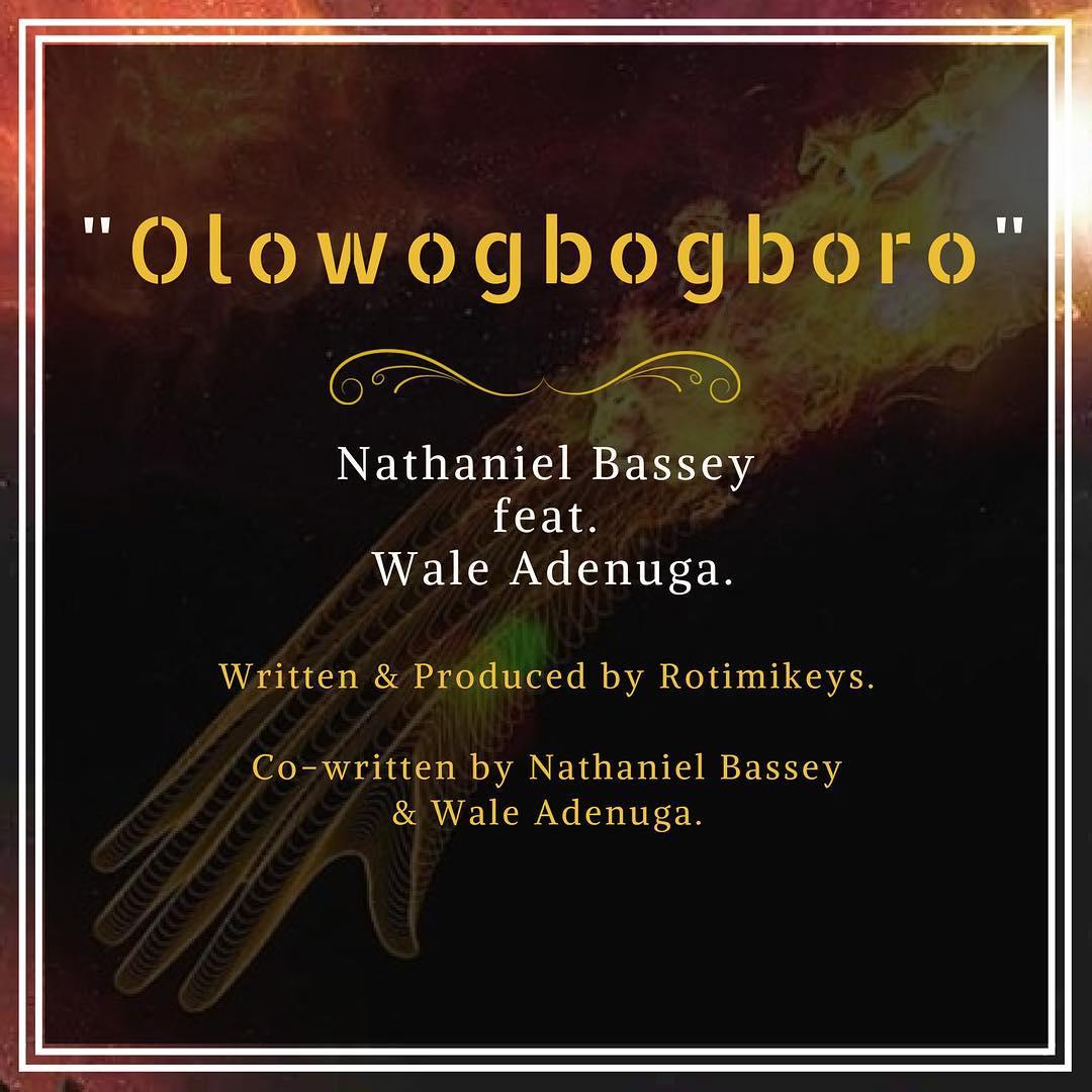 Olowogbogboro - Nathaniel Bassey ft. wale adenuga