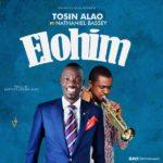 Tosin Alao – Elohim ft. Nathaniel Bassey