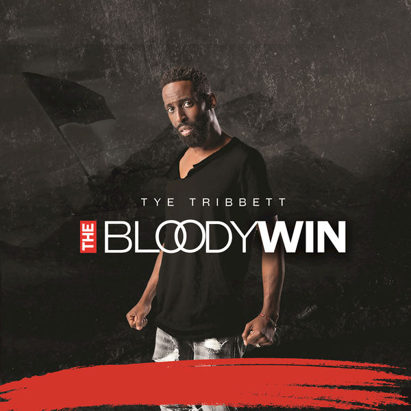The Bloody Win - Tye Tribbett