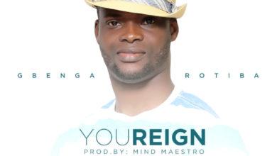 Gbenga Rotiba - You Reign