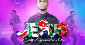 Jesus Everywher - Joe Praize