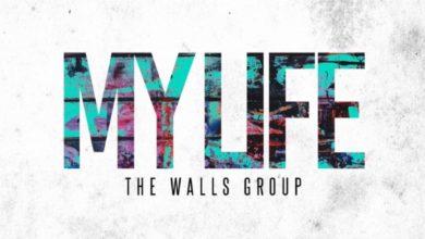 Photo of #GMPSundayChoice :: The Walls Group – My Life   Lyrics