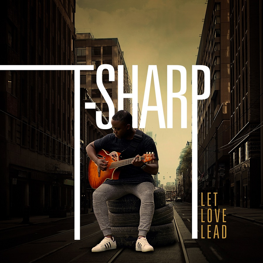 Let Love Lead - T-Sharp