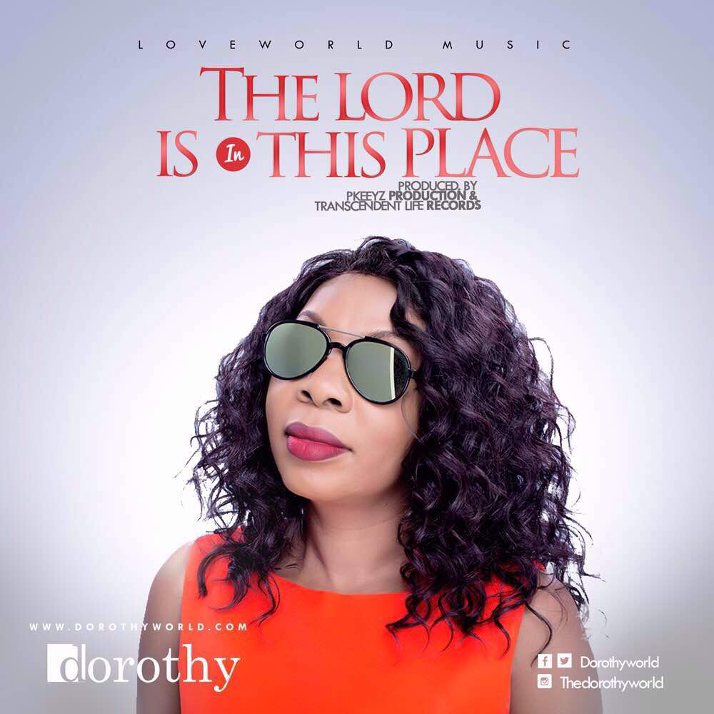 The Lord is in this Place - Dorothy
