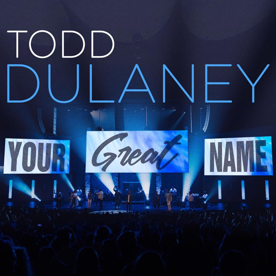 Todd Dulaney - Your Great Name