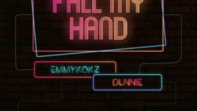 Fall My Hand - Emmykokz x Dunnie