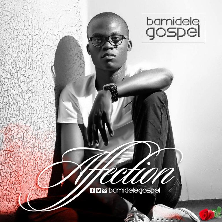Bamidele Gospel - Affection
