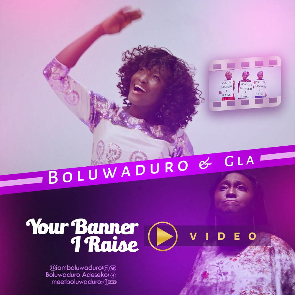 Boluwaduro and GLA - Your Banner I Raise_Video