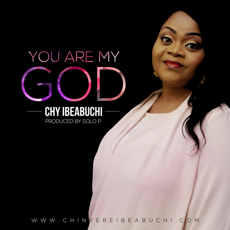 Chy Ibeabuchi - You Are My God [Art cover]