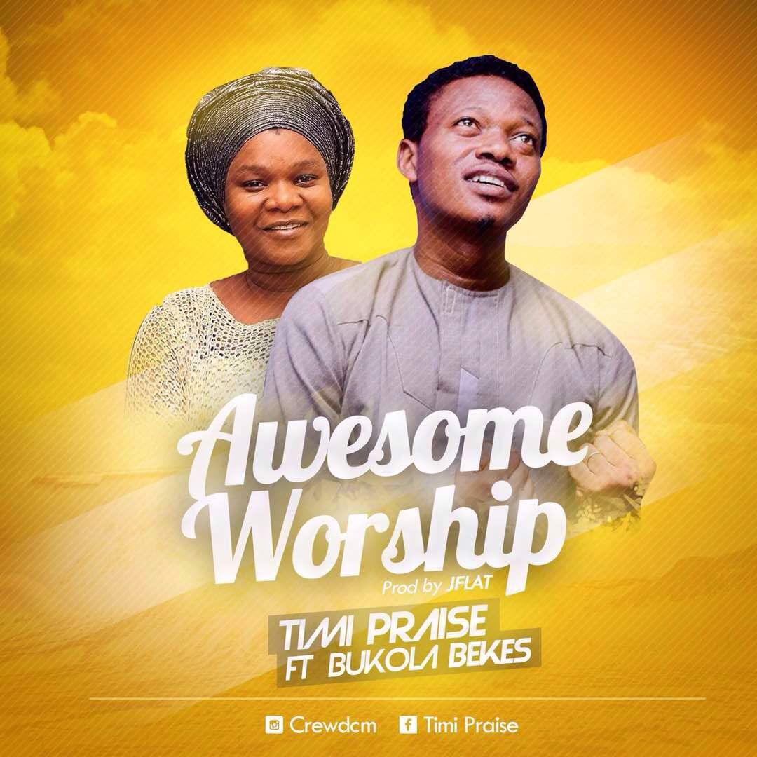 Timi Praise - 'Awesome Worship' ft. Bukola Bekes