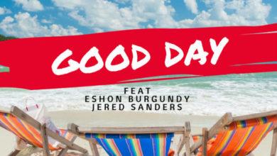 Photo of Dee Black – 'Good Day' ft. Jered Sanders & Eshon Burgundy