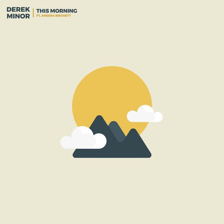 "Derek Minor ""This Morning feat. Anesha Birchett"