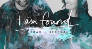 Brad_Rebekah Debut _I Am Found