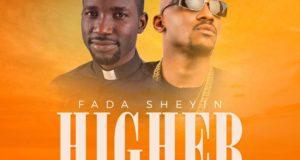 Fada Sheyin - Higher