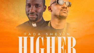 Photo of AUDiO + ViDEO :: Fada Sheyin – 'Higher' Ft. Joe El