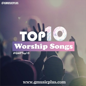 GMusicPLus Top 10 Worship Songs (300)