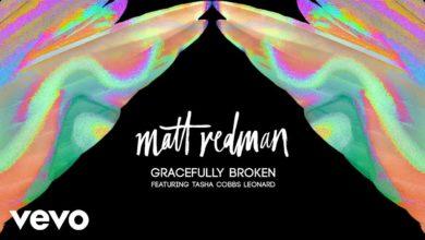 Photo of #GMPSundayChoice :: Matt Redman – Gracefully Broken (Lyrics) ft. Tasha Cobbs Leonard
