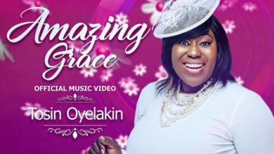 Photo of ViDEO :: Tosin Oyelakin – Amazing Grace