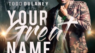 Photo of #GMPSundayChoice :: Todd Dulaney – King Of Glory   Lyrics