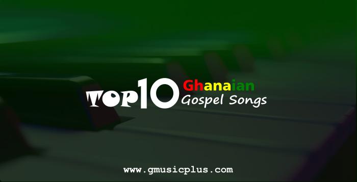 Top 10 Ghanaian Gospel Songs 2017 - Download! | #GMPTop10