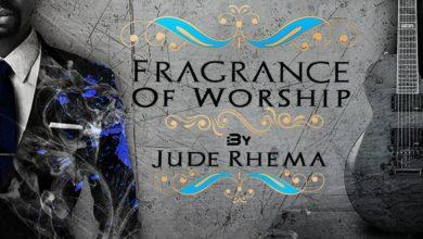 Photo of MUSiC :: Jude Rhema – Fragrance of Worship