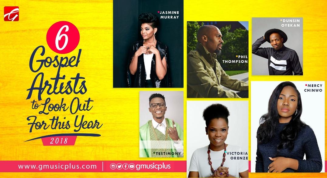 6-Gospel-Artists-To-Watch 2018
