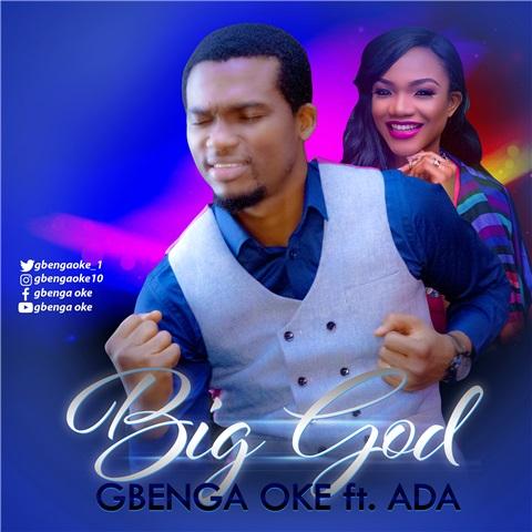 BIG GOD - Gbenga Oke