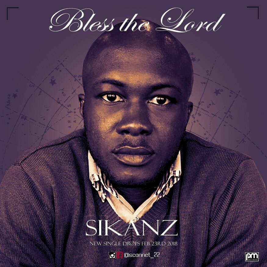 Bless The Lord - Sikanz