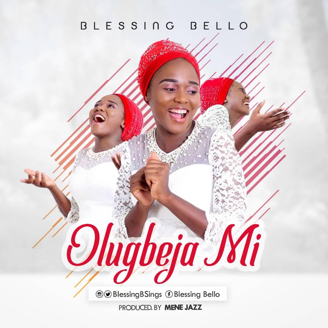 Blessing Bello – Olugbeja Mi