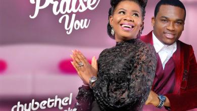 "Photo of New Music!! Chybethel – ""I Will Praise You"" ft. Gbenga Oke | @Chybethel"