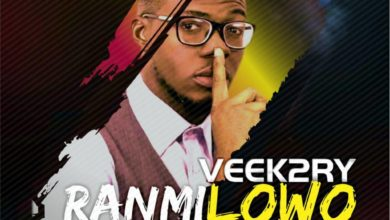 Photo of MUSiC :: Veek2ry – Ranmilowo