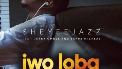 "Photo of MUSiC :: Sheyeejazz – ""IWO LOBA"" feat. Jerry Omole & Sanmi Michael | @Sheyeejazz"