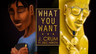 j-crum-what-you-want-ft-eric-heron-750