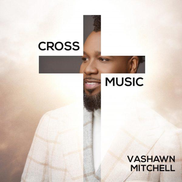 Vashawn Mitchell_Cross Music