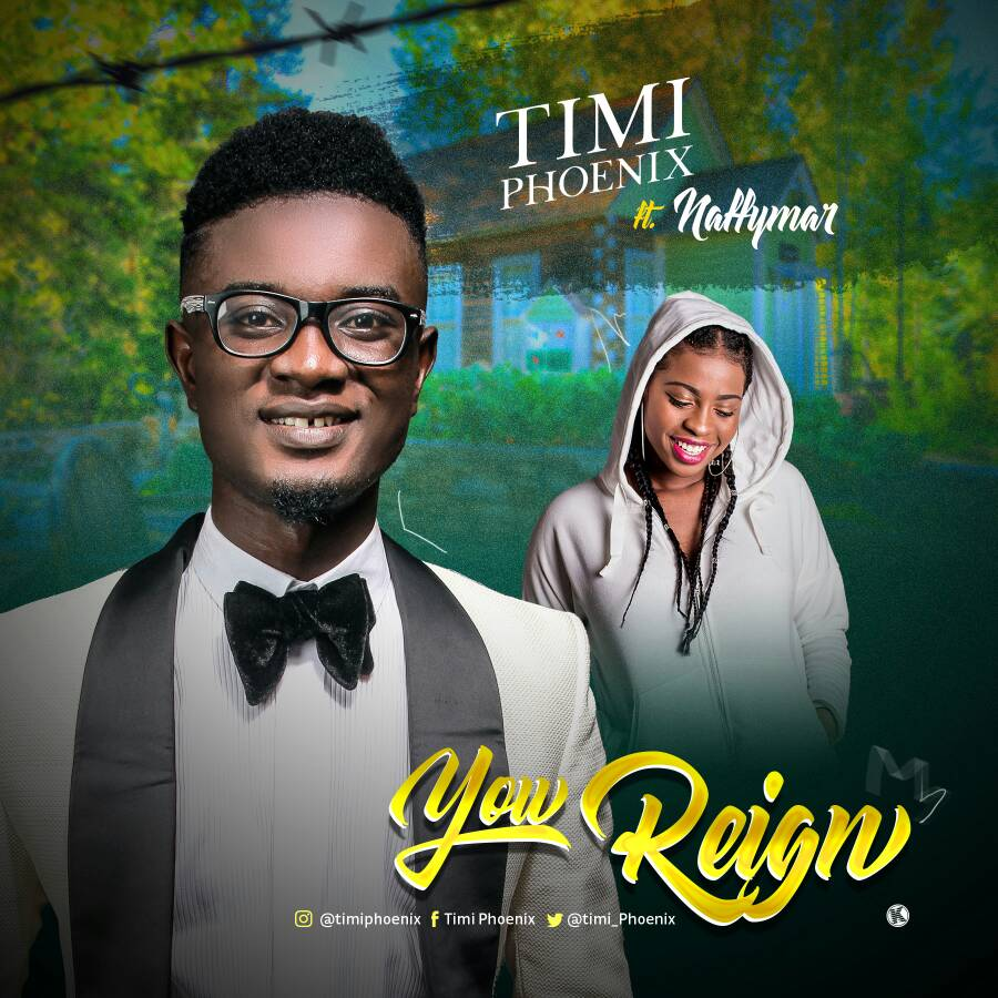 You Reign - Timi Phoenix ft Naffymar 1