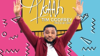 Photo of #GMPSundayChoice :: Tim Godfrey – Akaah | Lyrics