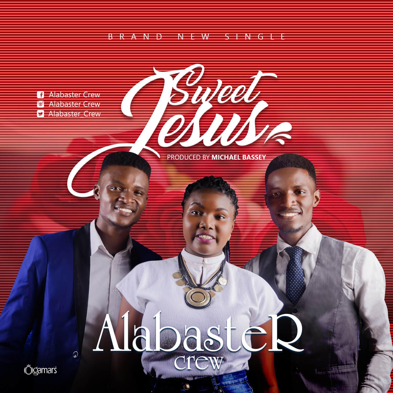 Alabaster Crew - Sweet Jesus (1)