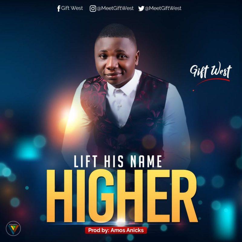 Lift His Name Higher