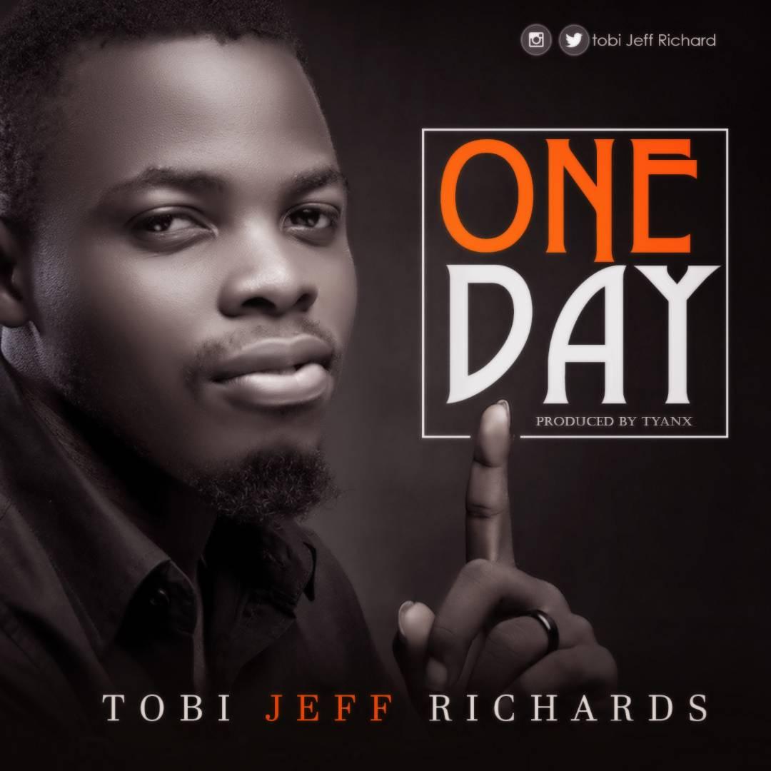 Tobi Jeff Richards – One Day
