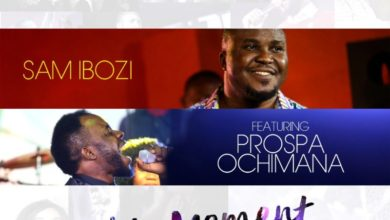 """Photo of New Song """"This Moment"""" By Sam Ibozi ft. Prospa Ochimana (+ Video)"""