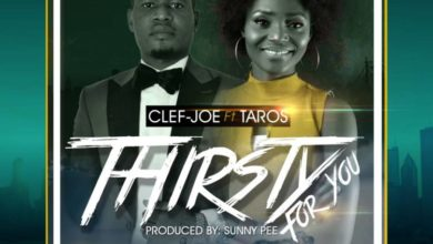"Photo of MUSiC :: Clef-Joe – ""Thirsty For You"" ft. Taros"