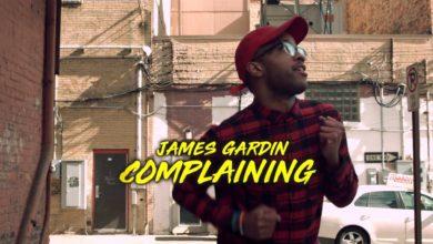 Photo of ViDEO :: James Gardin – Complaining
